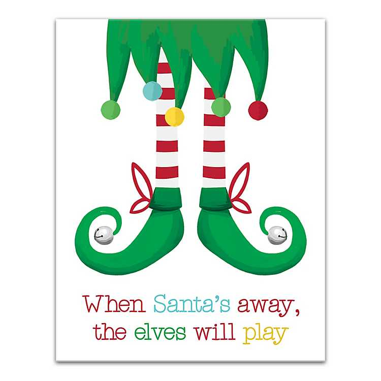 When Santa's Away The Elves Will Canavs Art Print by Kirkland's