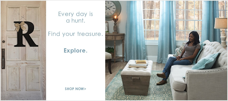 Every day is a hunt. Find your treasure. Explore. Shop Now.
