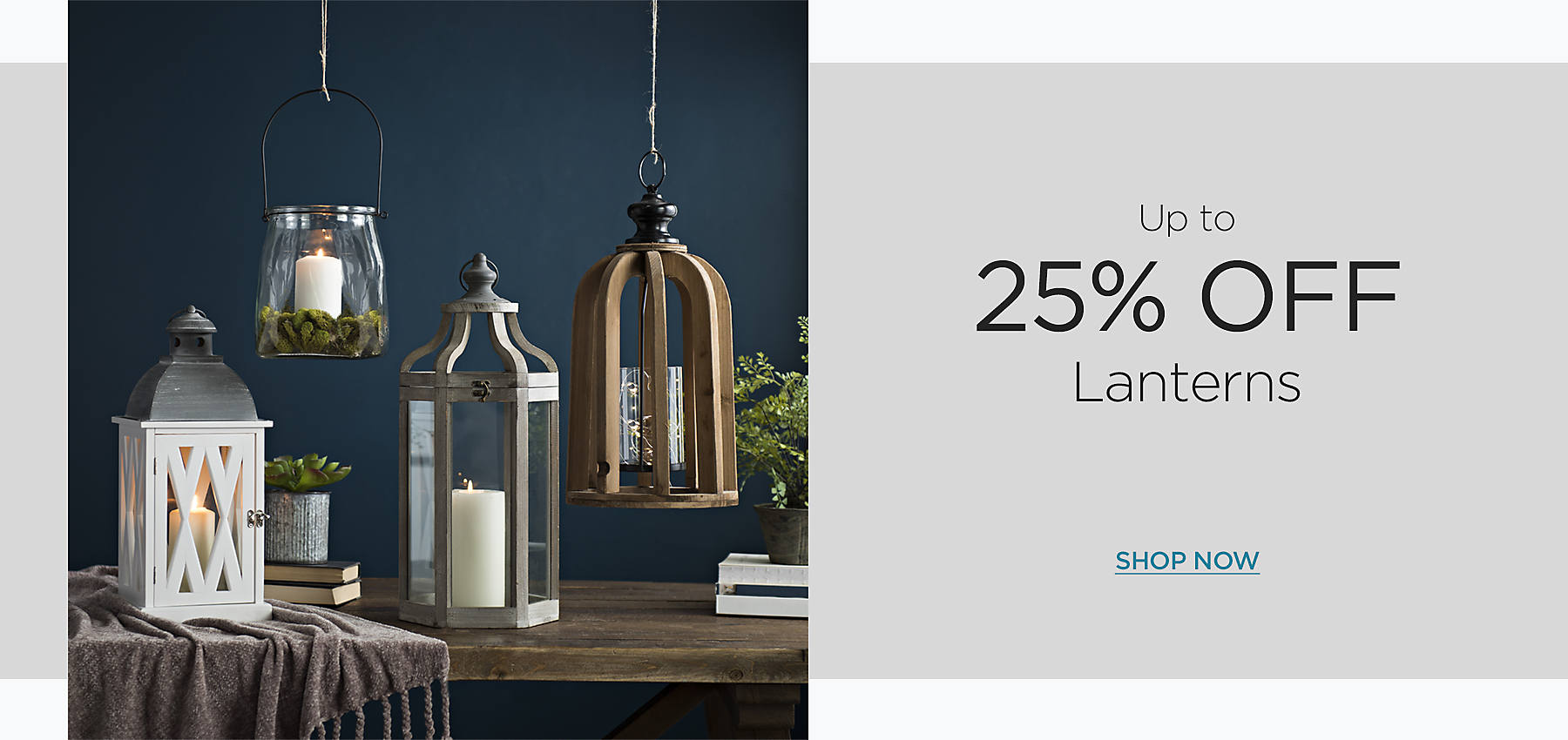 Up to 25% Off Lanterns - Shop Now