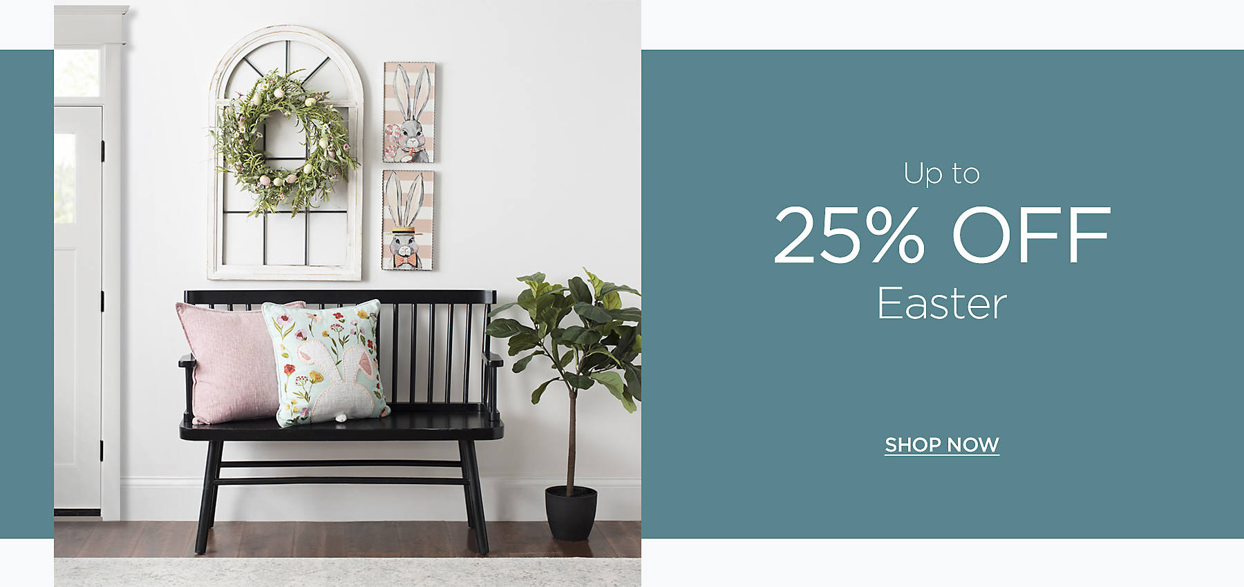 up to 25% off Easter Decor - Shop Now
