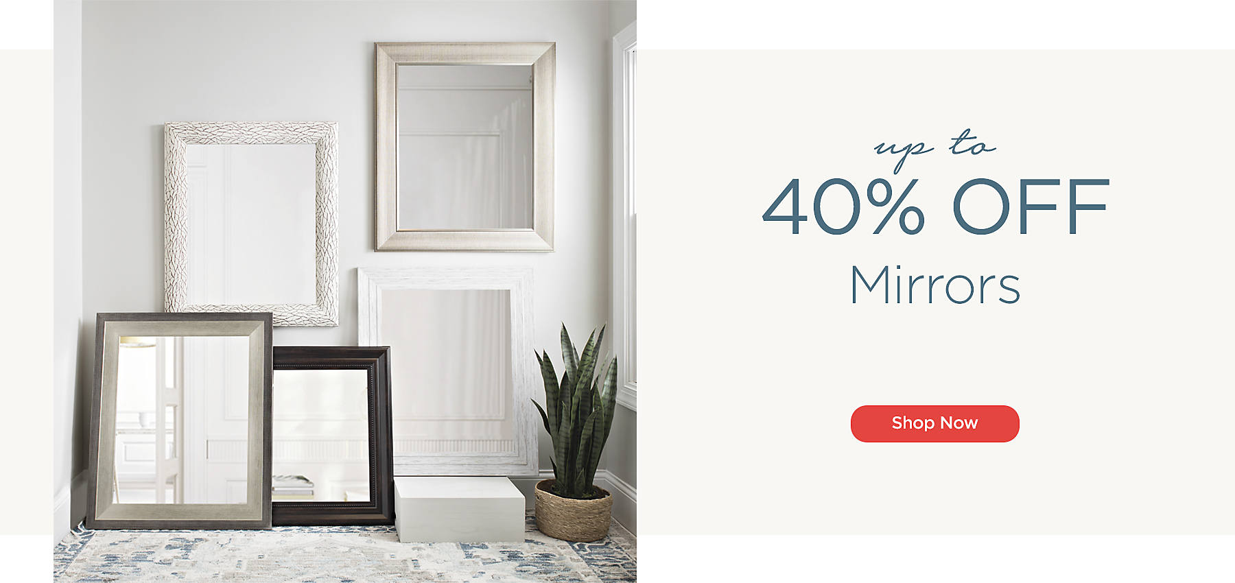Up to 40% Off Mirrors -  Shop Now
