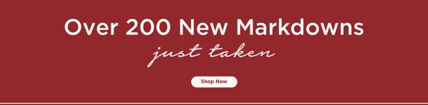 Over 200 New Markdowns Just Taken - Shop Now
