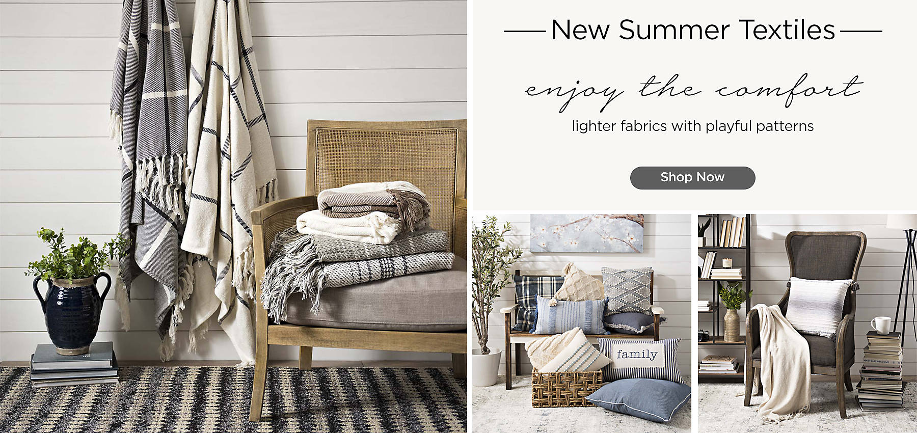 New Summer Textiles - Enjoy the comfort of lighter fabrics with playful patterns. Shop Now