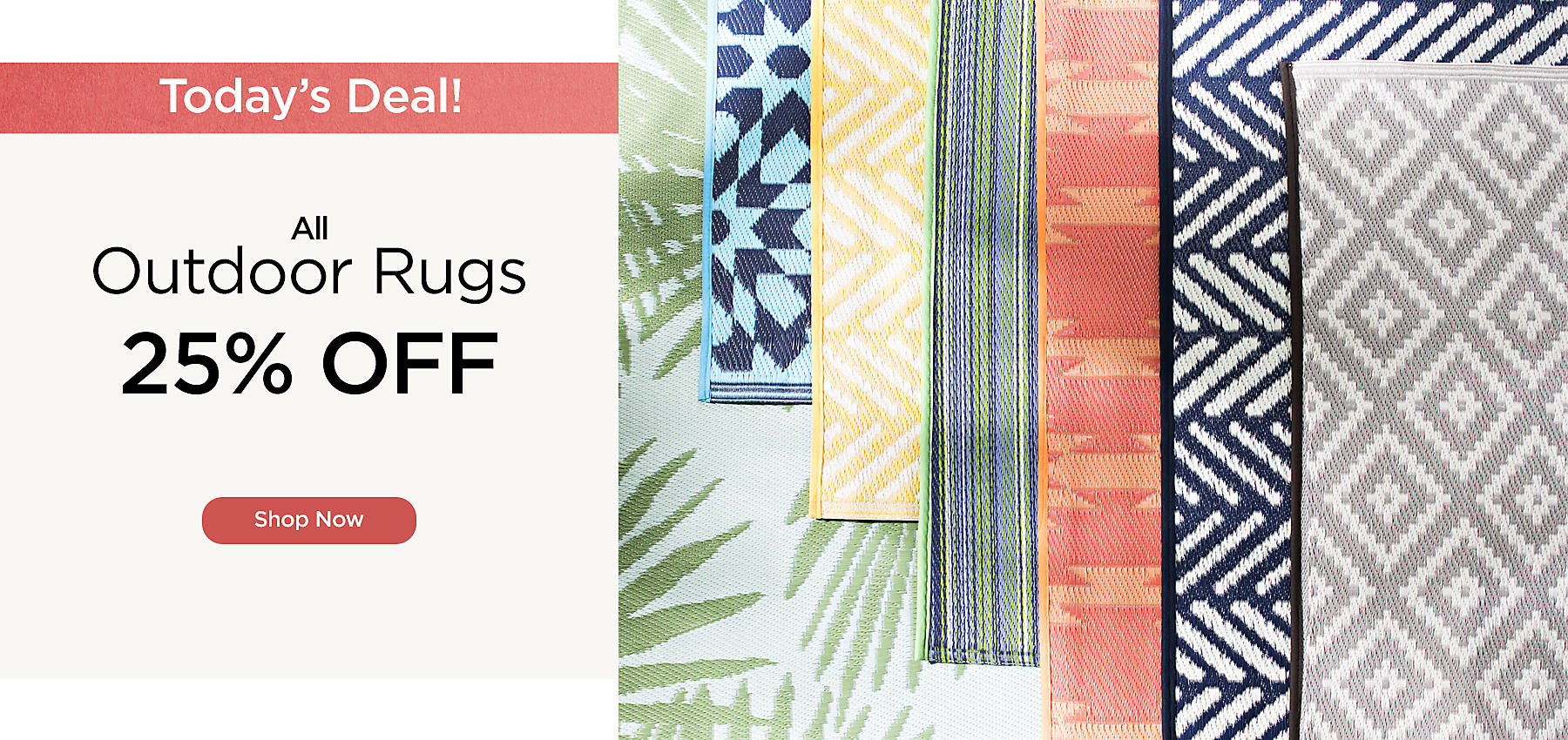 One Day Only - 25% off All Outdoor Rugs - Shop Now