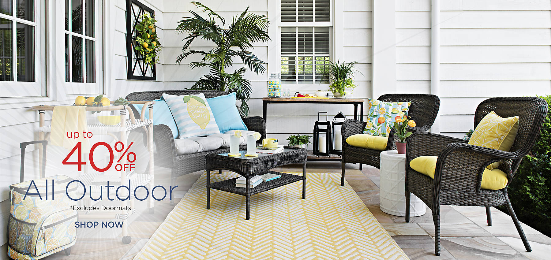 Up to 40% Off All Outdoor - Excludes Doormats - Shop Now