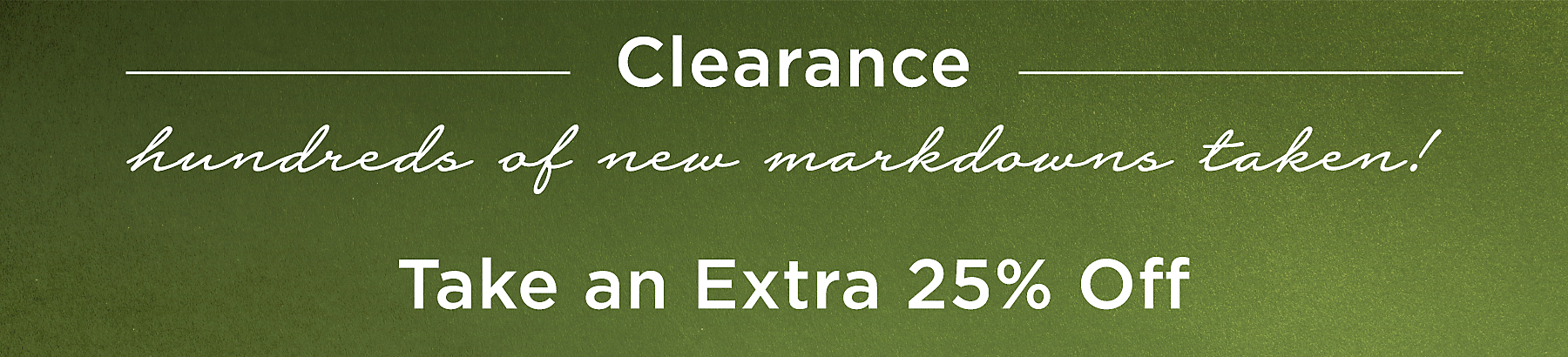 Take An Additional 25% Off Green Tag Clearance