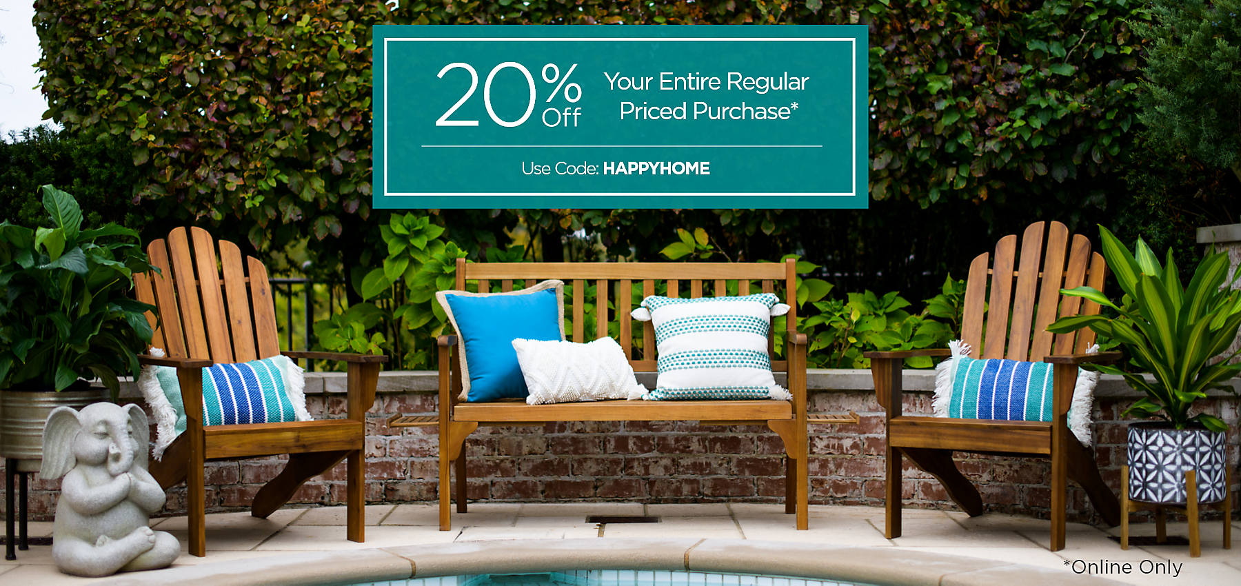 20% Off Your Entire Regular Priced Purchase use code HAPPYHOME Online Only