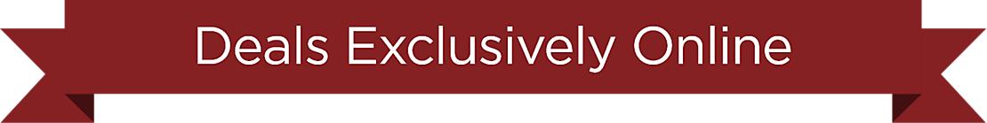 Deals Exclusively Online