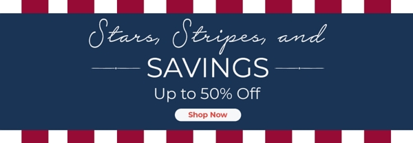 Stars, Stripes and Savings Up To 50% off Shop Now
