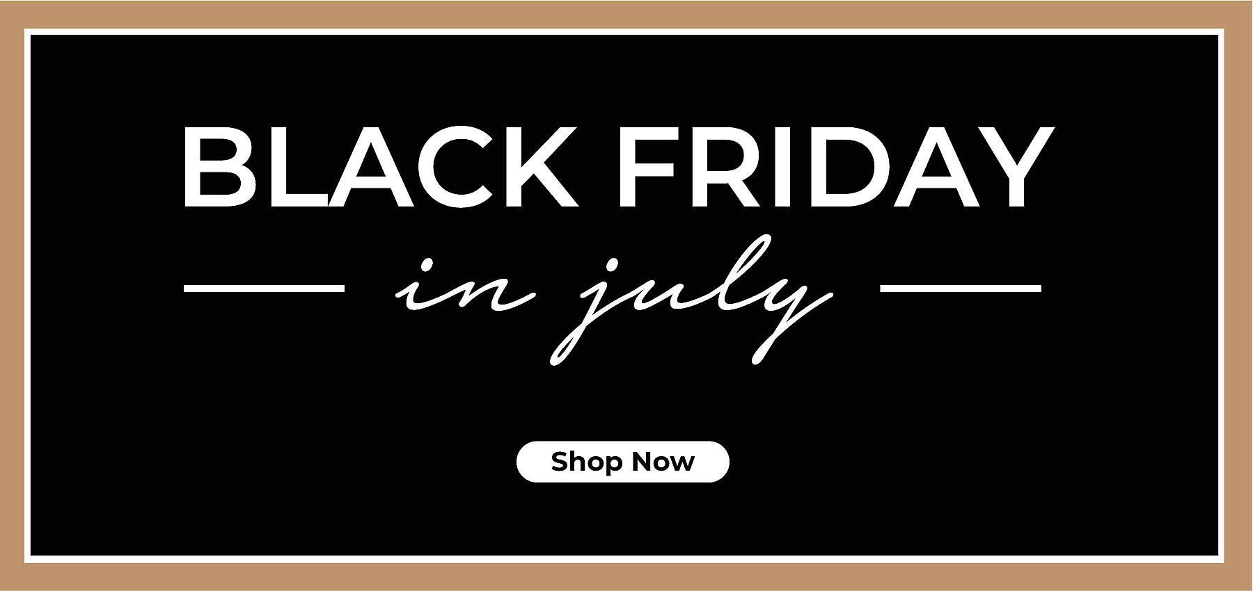 Black Friday In July Up To 50 Off Savings Now
