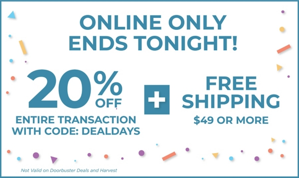 Online Only - Ends Tonight! - Kirklands Deal Days - 20% off Your Entire Transaction With Code: DEALDAYS - PLUS Free Shipping on Orders of $49 or More