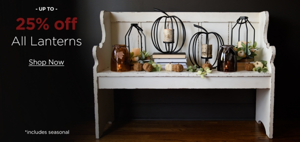 Up to 25% Off All Lanterns - includes seasonal