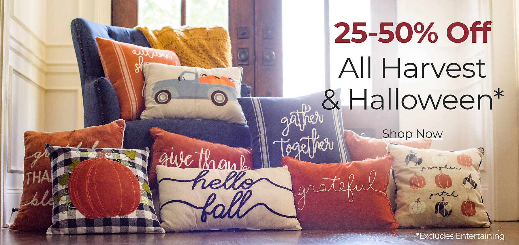All Harvest & Halloween 25-50% Off Excludes Entertaining