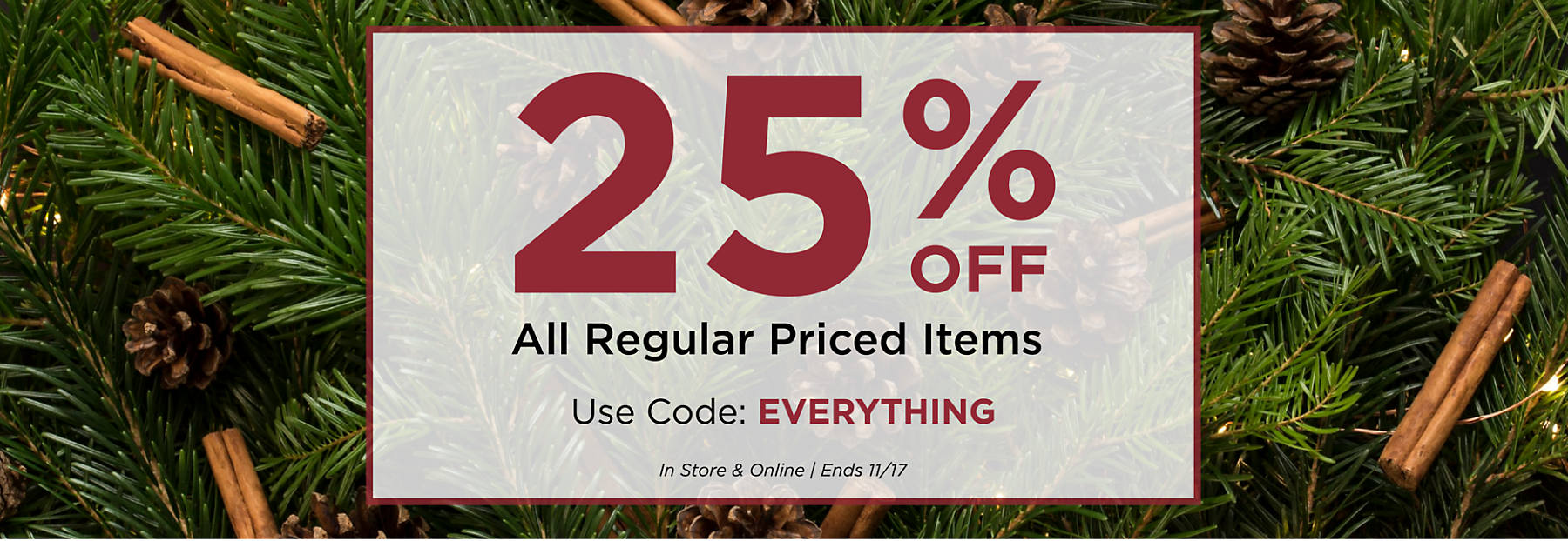 25% Off Your Entire Regular Price Purchase