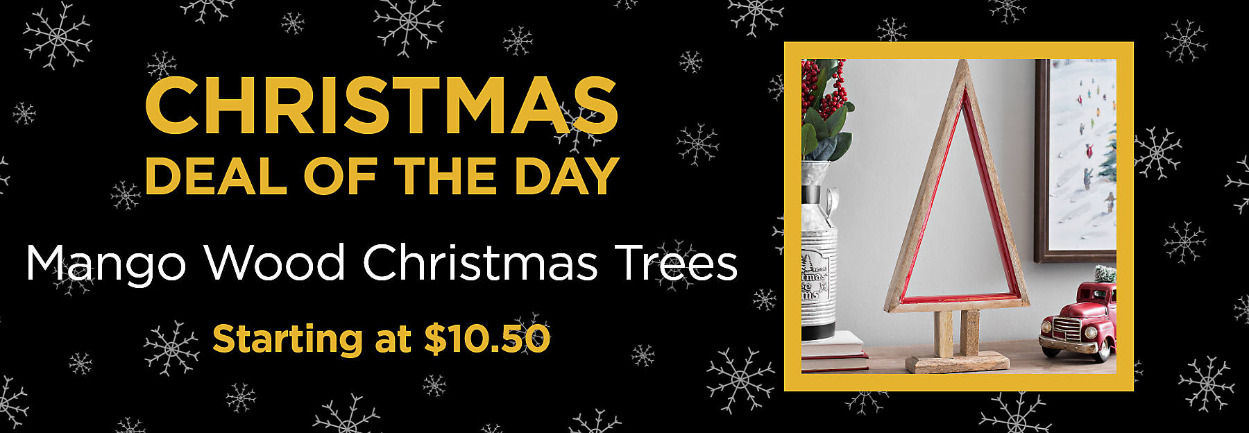 Christmas Deal of the Day Mango Wood Christmas Trees Starting at $10.50