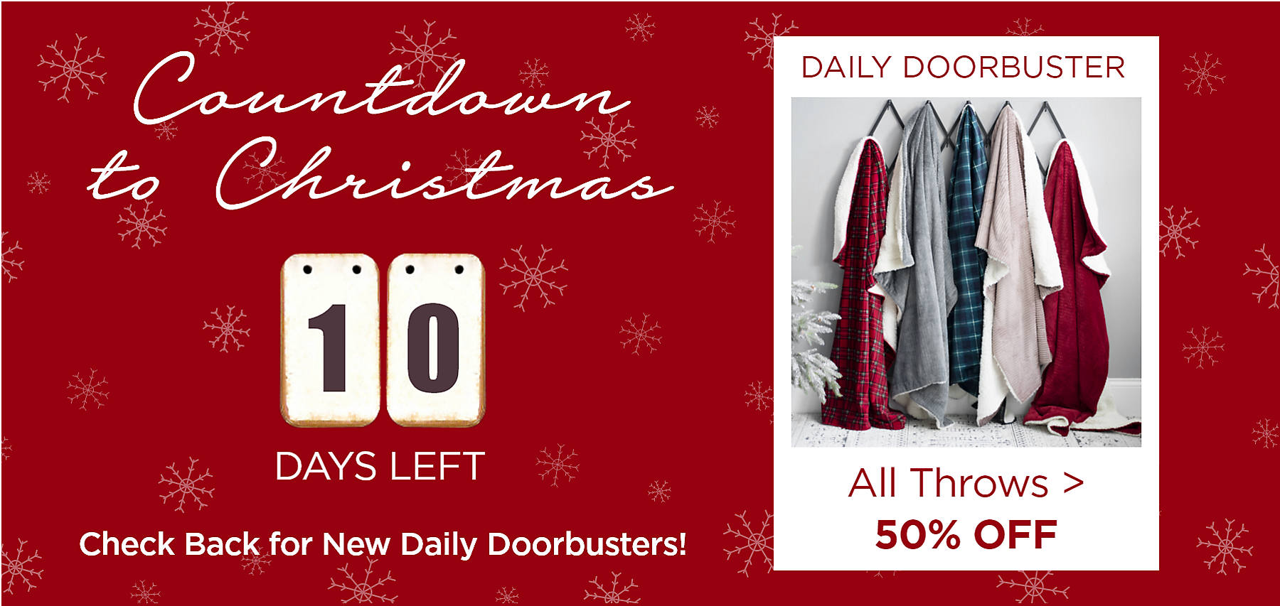Countdown to Christmas 10 Days Left Daily Doorbuster All Throws 50% Off Check Back Daily for New Daily Doorbusters