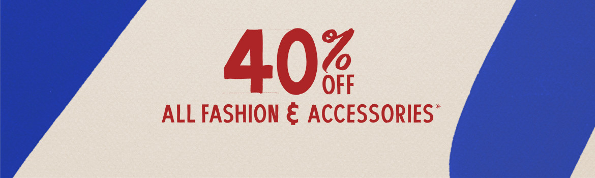 40% Off All Fashion And Accessories