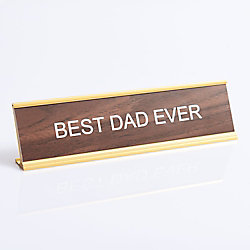 Best Dad Ever Desk Sign