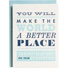 Make The World A Better Place Graduation Card