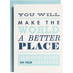 Make The World A Better Place Graduation Card