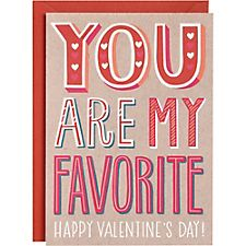 You Are My Favorite A6 Valentine Card