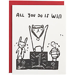 All You Do Is Win Congratulations Card