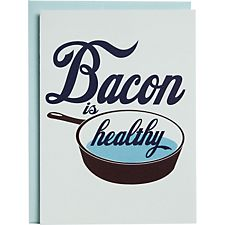 Bacon Is Healthy Birthday Card