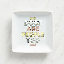 Dogs Are People Trinket Dish
