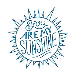 You Are My Sunshine Rubber Stamp