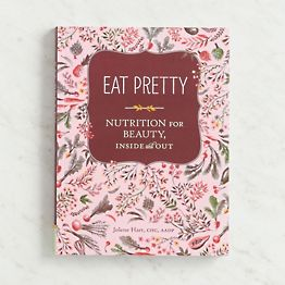 Eat Pretty: Nutrition for Beauty Book