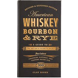 American Whiskey, Bourbon, and Rye
