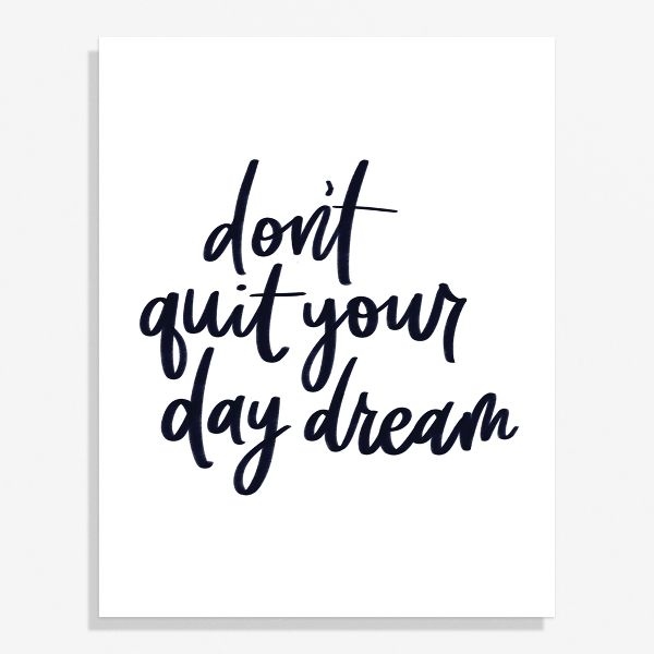 Don't Quit Your Daydream Large Art Print