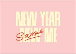 New Year Same Me Greeting Card