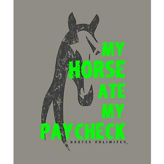My Horse Ate My Paycheck T-Shirt
