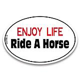 Enjoy Life Ride A Horse Auto Decal