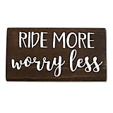 Ride More Worry Less Shelf Sitter