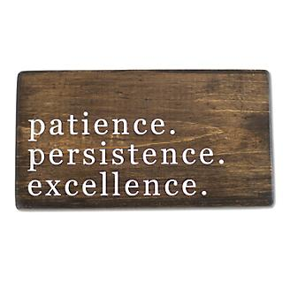 Patience. Persistence. Excellence. Shelf Sitter