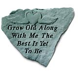 Stepping Stone- Grow old along with me