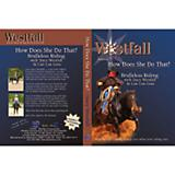 Stacy Westfall Bridleless Riding DVD