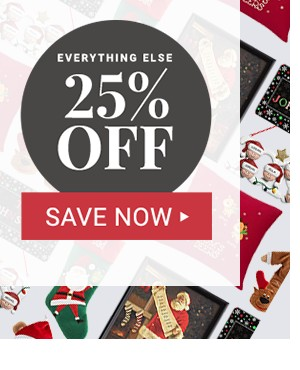 Everything Else 25% off. Save Now.