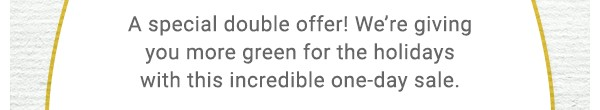 A special double offer!