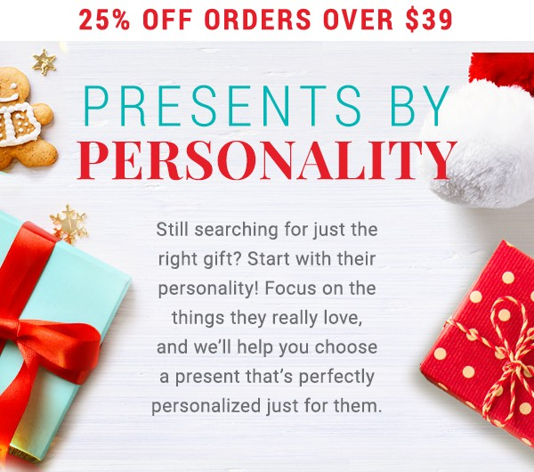 25% of all orders over $39. Presents by Personality.