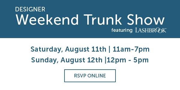 Weekend Trunk Show featuring Lashbrook