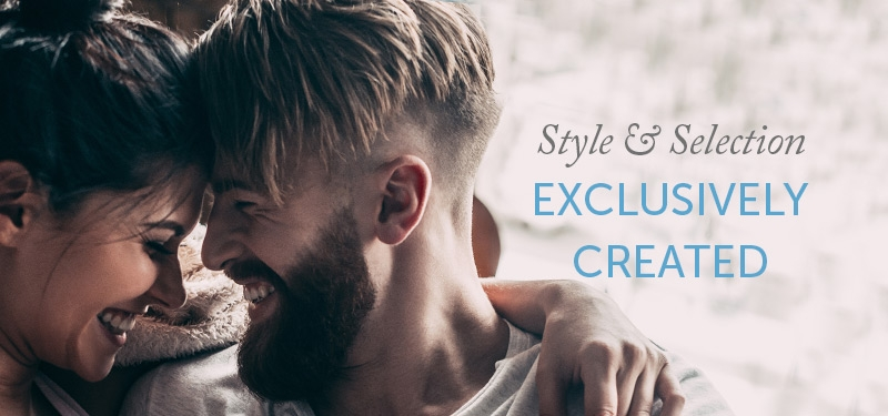 Style & Selection   Exclusively Created