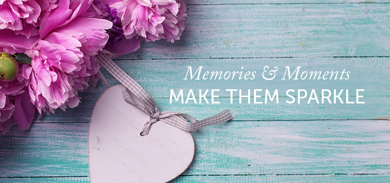 Memories & Moments | Make Them Sparkle