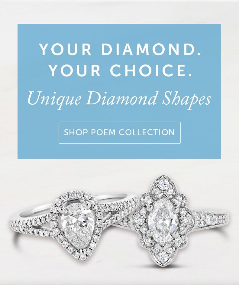 Your Diamond. Your Choice. Unique Diamond Shapes. Shop Poem Collection