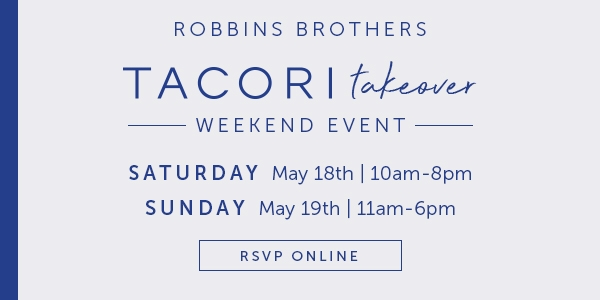 Tacori Takeover - Robbins Brothers Houston Loop