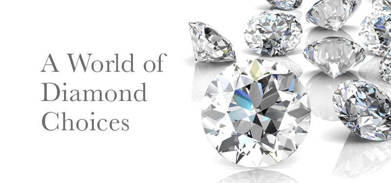 A World of Diamond Choices