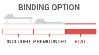 Binding Option: Flat - A compatible binding for your boot is required