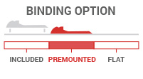 Binding Option: Premounted - bindings are included and installed